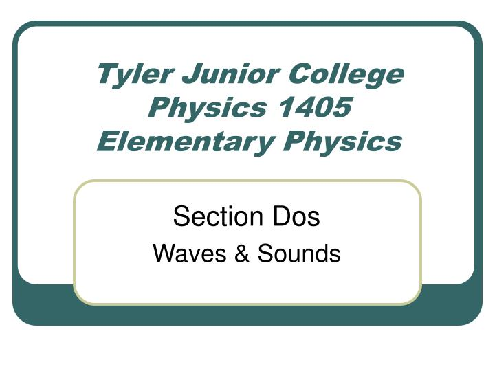 tyler junior college physics 1405 elementary physics n.