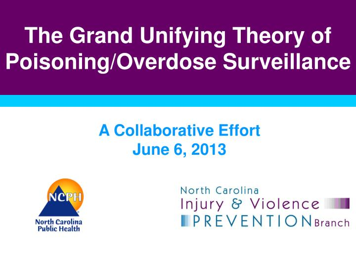 The grand unifying theory of poisoning overdose surveillance