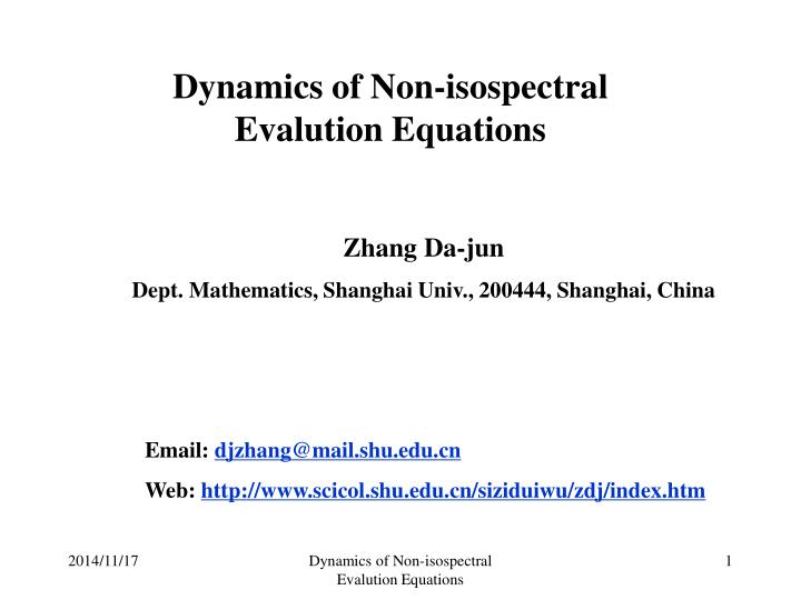 dynamics of non isospectral evalution equations n.