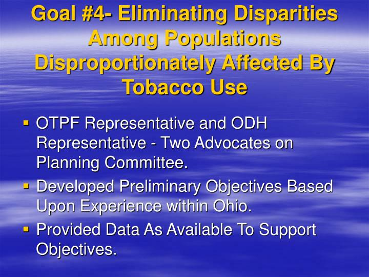 Goal 4 eliminating disparities among populations disproportionately affected by tobacco use