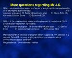 more questions regarding mr j s