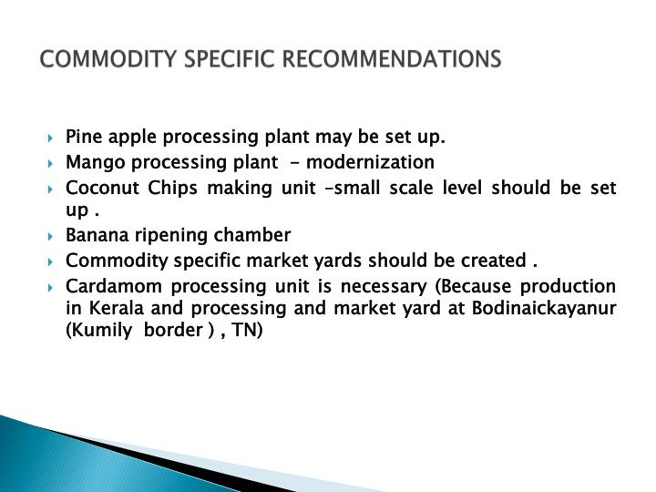 COMMODITY SPECIFIC RECOMMENDATIONS