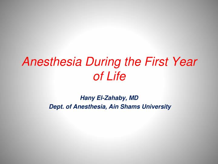 anesthesia during the first year of life n.