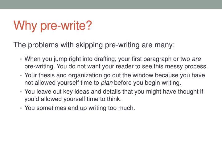 Why pre-write?