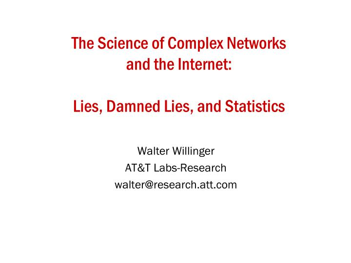 the science of complex networks and the internet lies damned lies and statistics n.