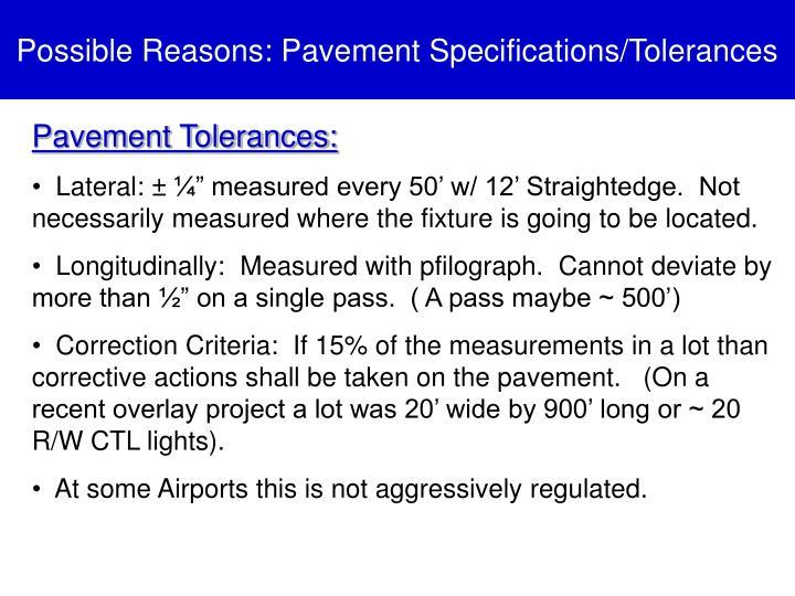 Possible Reasons: Pavement Specifications/Tolerances