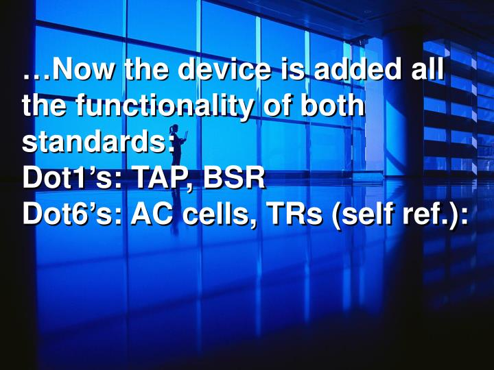 …Now the device is added all the functionality of both standards: