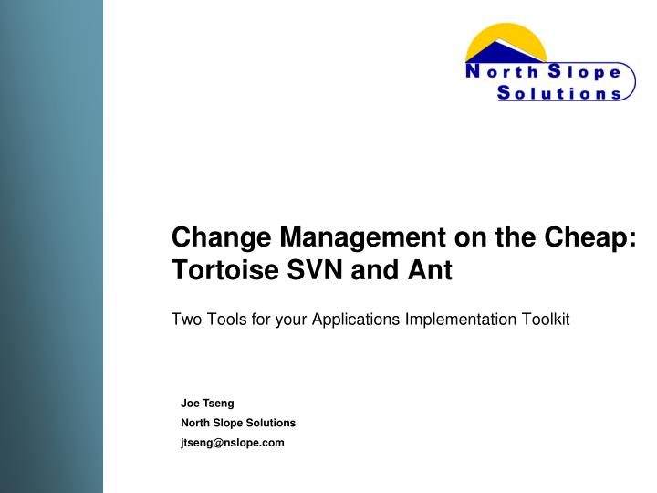 change management on the cheap tortoise svn and ant n.