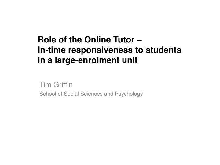 role of the online tutor in time responsiveness to students in a large enrolment unit