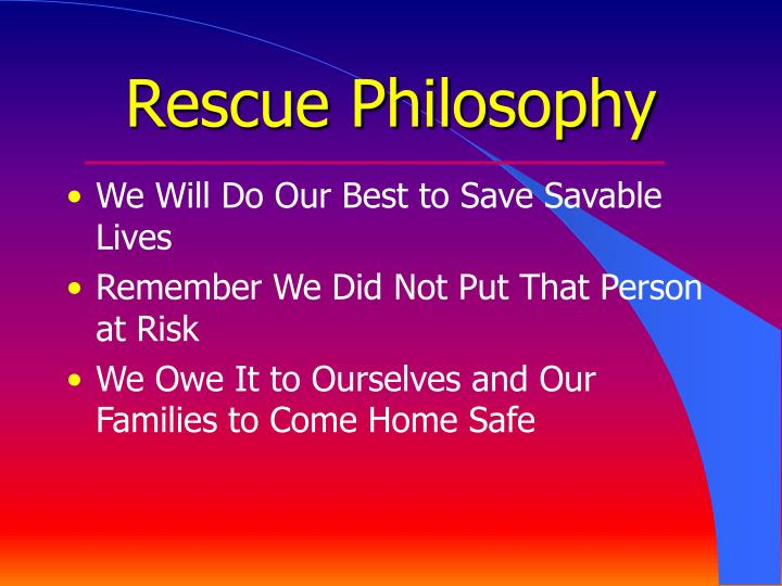 Rescue philosophy