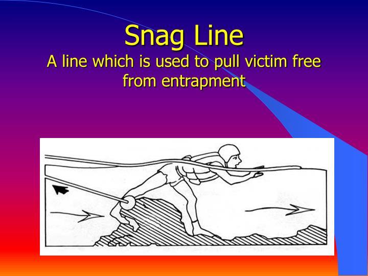 Snag Line