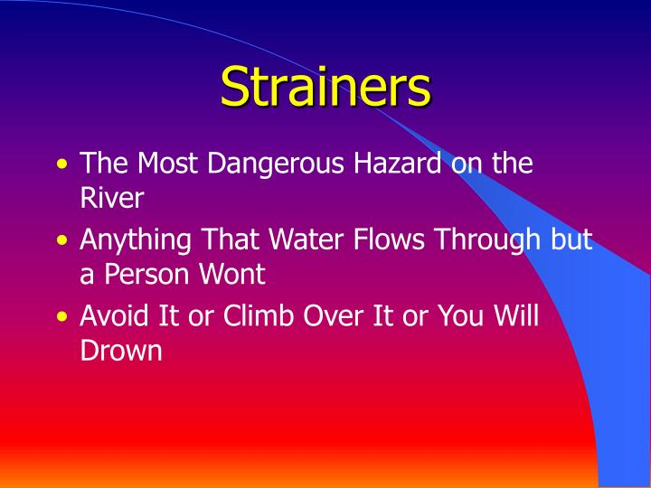 Strainers