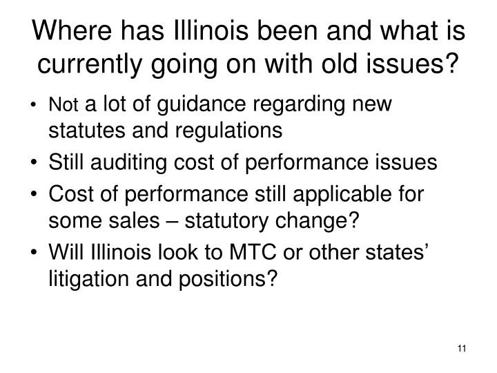 Where has Illinois been and what is currently going on with old issues?