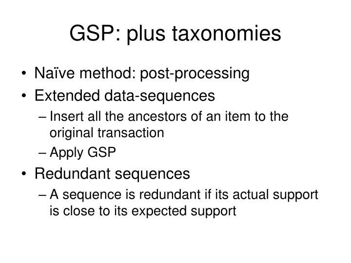 GSP: plus taxonomies