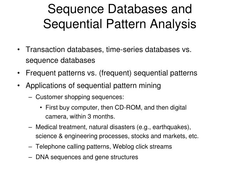 Sequence Databases and Sequential Pattern Analysis