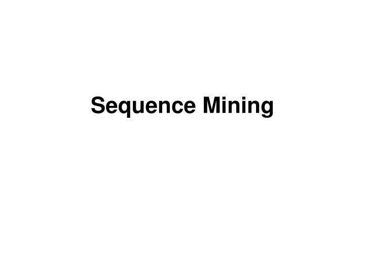 Sequence Mining