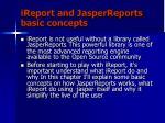 ireport and jasperreports basic concepts