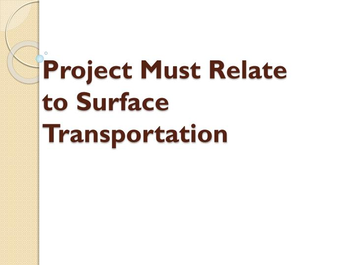 Project Must Relate to Surface Transportation