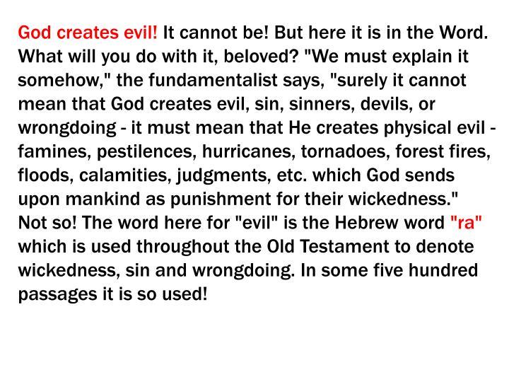 God creates evil!