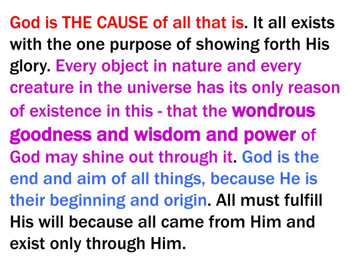 God is THE CAUSE of all that is