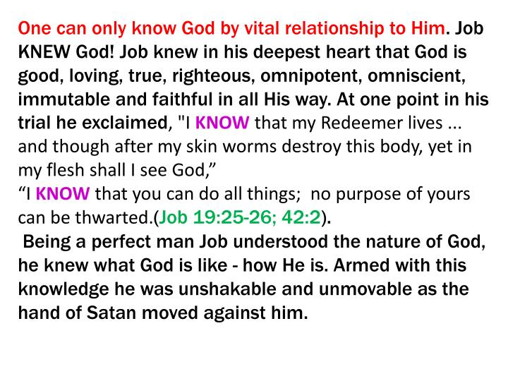 One can only know God by vital relationship to Him