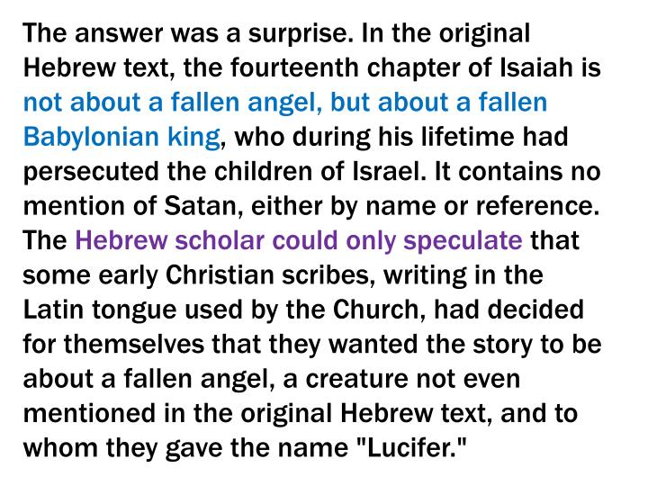 The answer was a surprise. In the original Hebrew text, the fourteenth chapter of Isaiah is