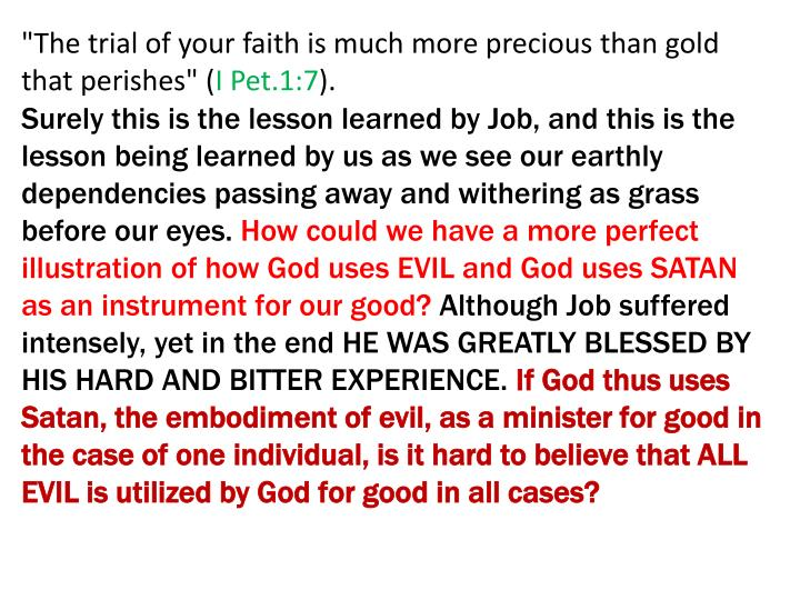 """""""The trial of your faith is much more precious than gold that perishes"""" ("""