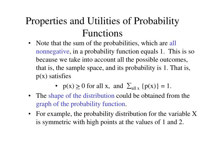 Properties and Utilities of Probability Functions