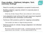 case studies highland islington york summary findings