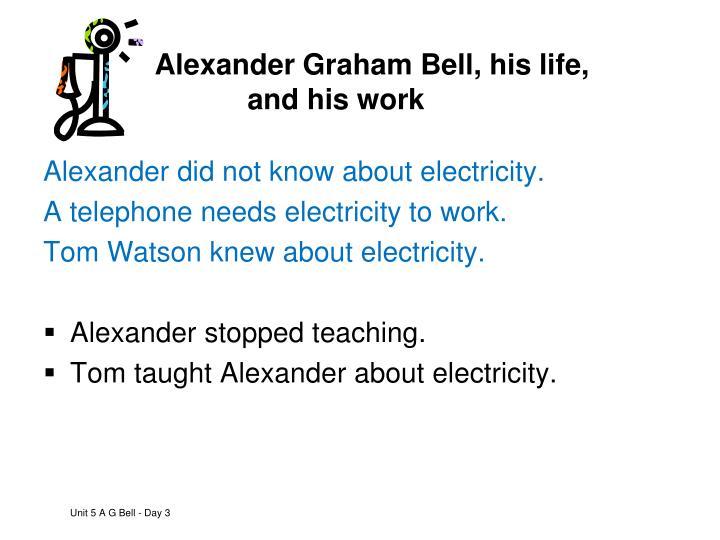 Alexander Graham Bell, his life,