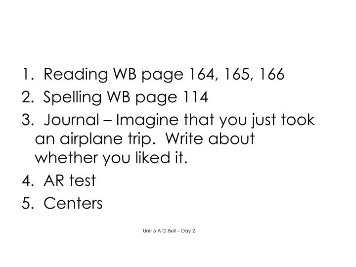 1.  Reading WB page 164, 165, 166