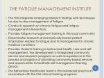 the fatigue management institute