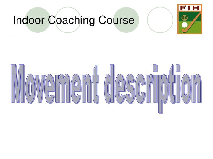 indoor coaching course n.