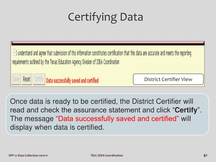 """Once data is ready to be certified, the District Certifier will read and check the assurance statement and click """""""