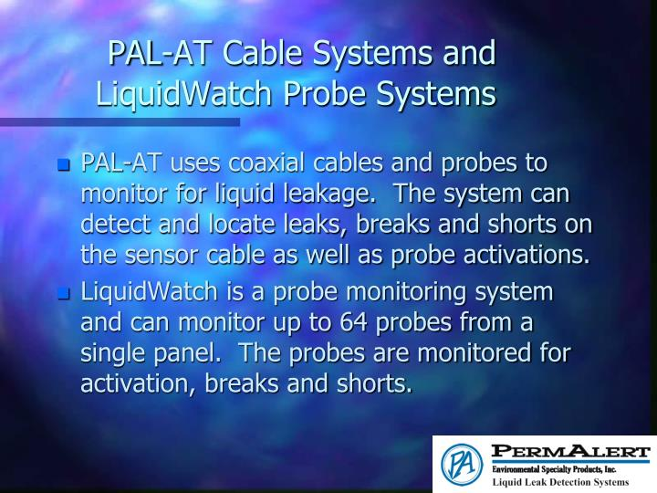 PAL-AT Cable Systems and LiquidWatch Probe Systems