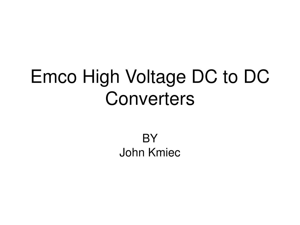 Ppt Emco High Voltage Dc To Converters By John Kmiec Powerpoint Power Supply 3000v N