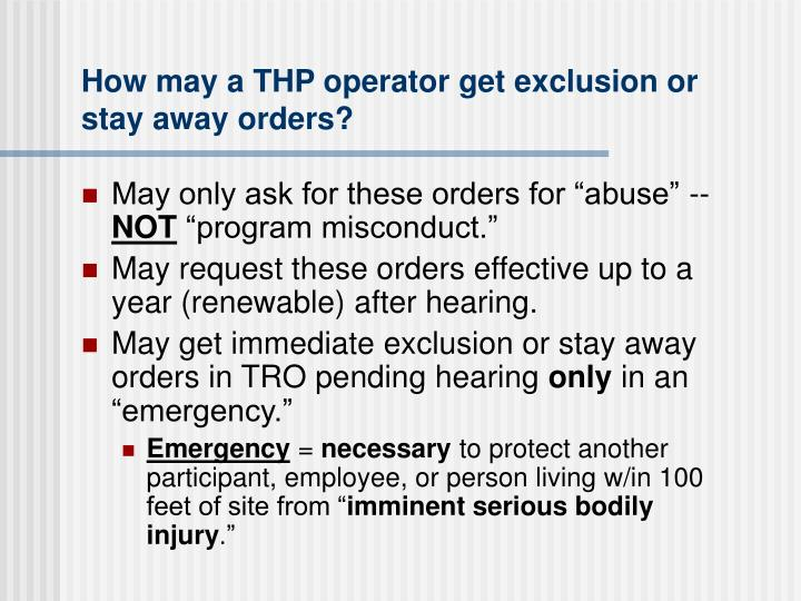 How may a THP operator get exclusion or stay away orders?