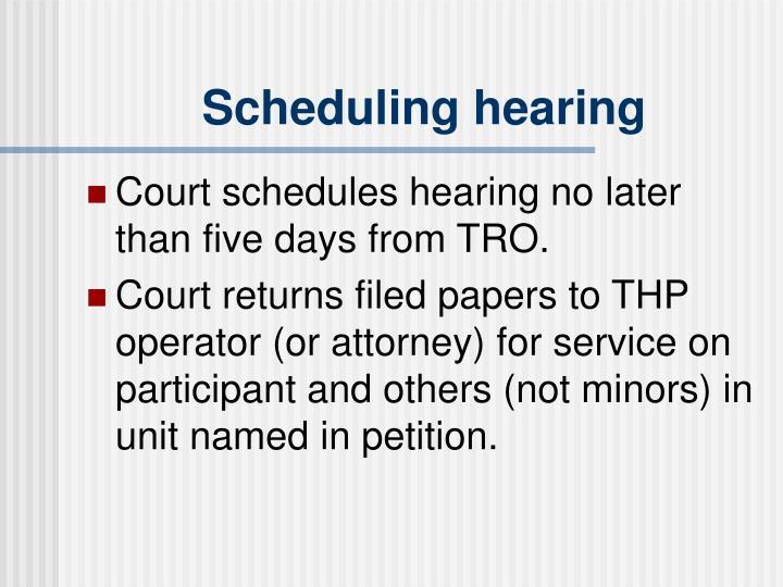 Scheduling hearing