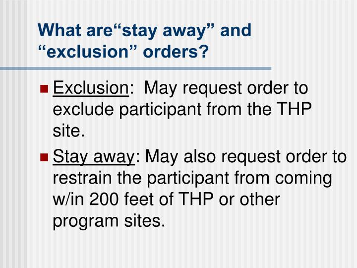 """What are""""stay away"""" and """"exclusion"""" orders?"""