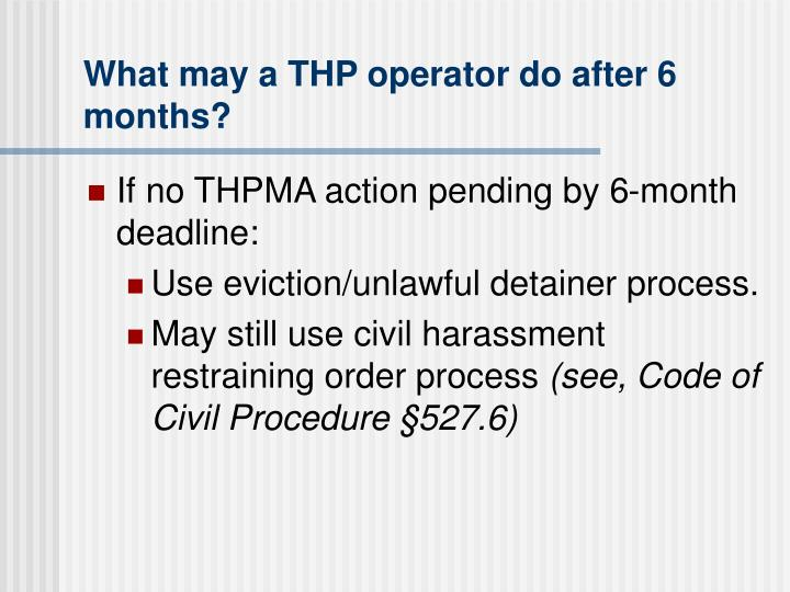 What may a THP operator do after 6 months?