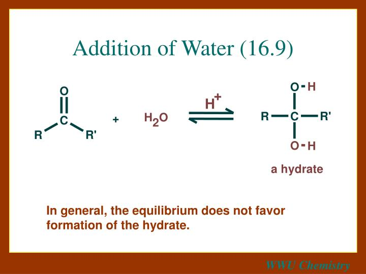 Addition of water 16 9
