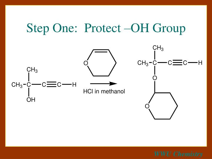 Step One:  Protect –OH Group
