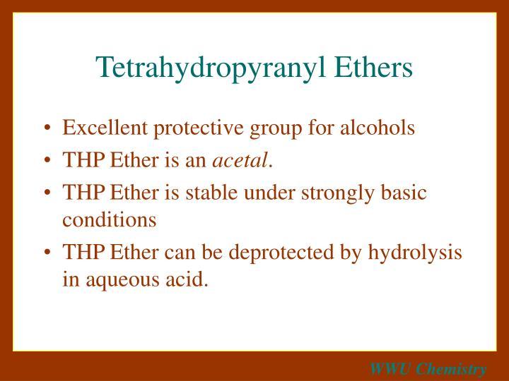 Tetrahydropyranyl Ethers