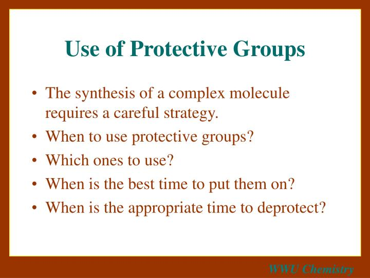 Use of Protective Groups