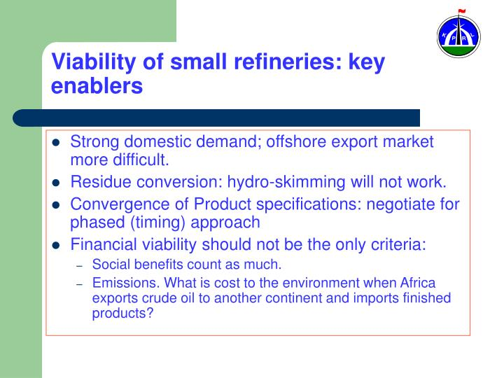 Viability of small refineries: key enablers