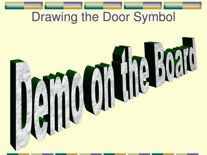 Drawing the Door Symbol