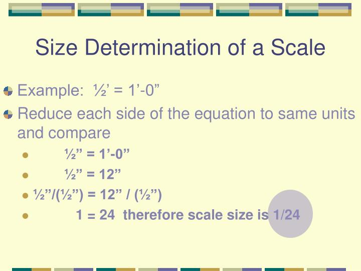 Size Determination of a Scale