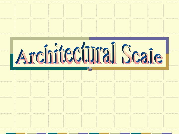 Architectural Scale