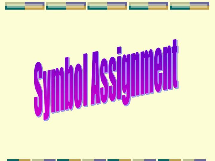 Symbol Assignment