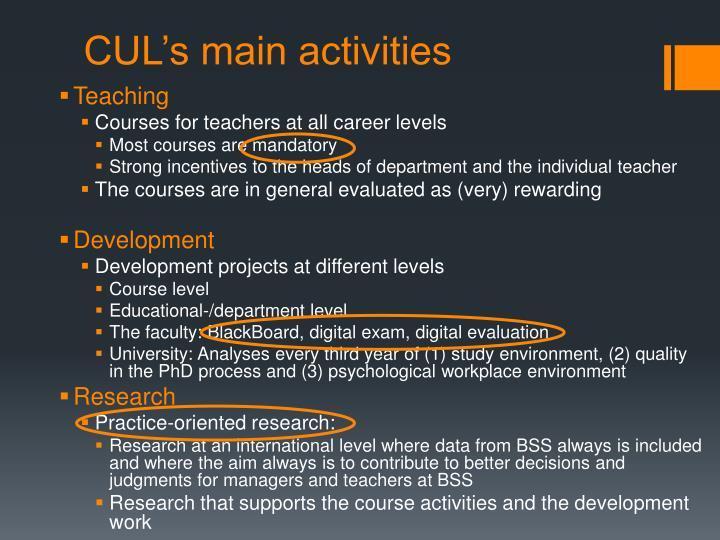 CUL's main activities